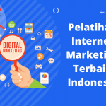 Rekomendasi Pelatihan Internet Marketing Terbaik Indonesia